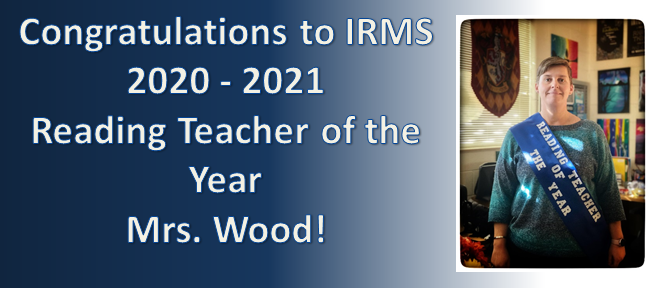 congratulations to irms 2020-2021 reading teacher of theyear mrs. wood!pictures of mrs. wood with reading teacher of the year sash