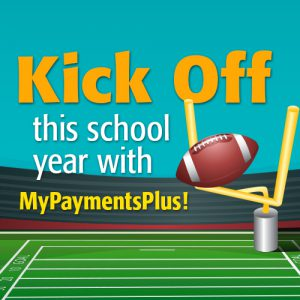My Payments Plus Icon.Kick Off this school year with My Payments Plus!