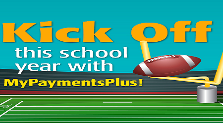 Kick off this school year with My Payments Plus!