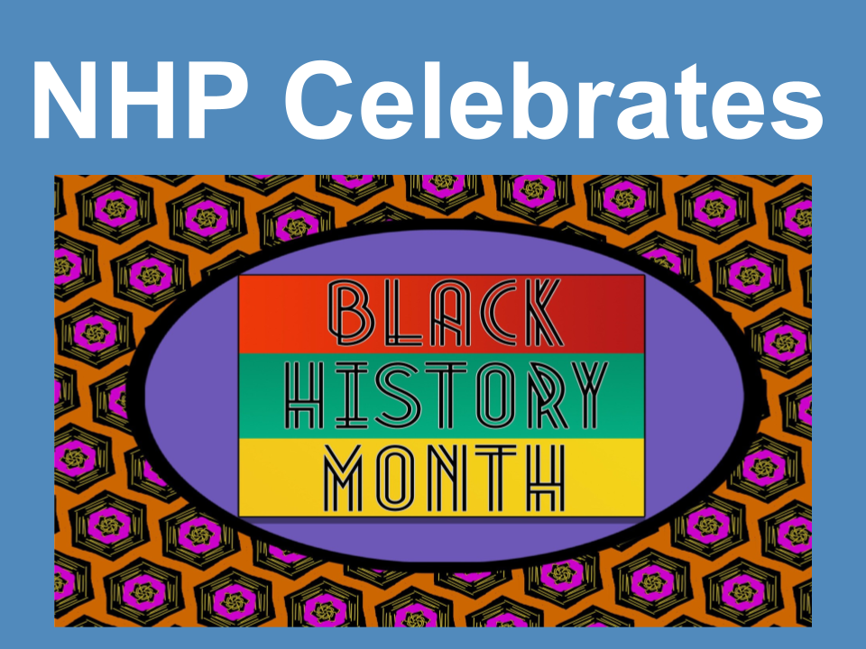 NHP Celebrates Black History Month
