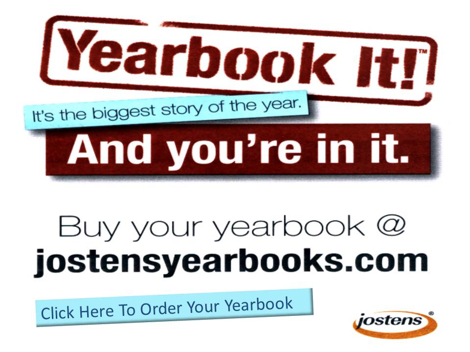 Yearbook it! it's the biggest story of the year. and youre in it. Buy your yearbooki@ jostensyearbooks.com
