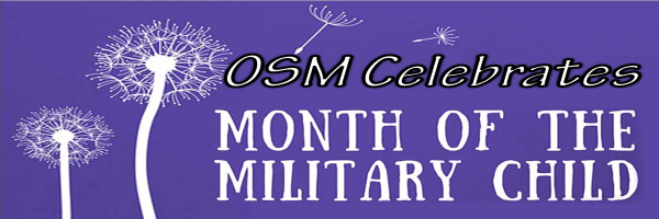 OSM Celebrates Month of the Military Child
