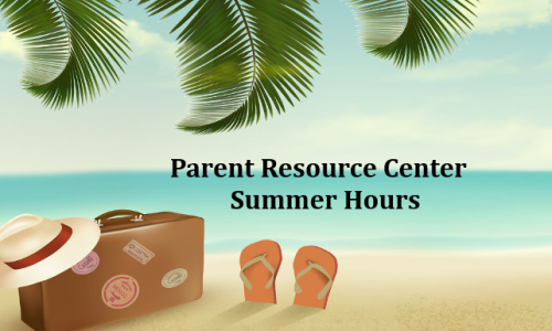 Parent Resource Center Summer Hours