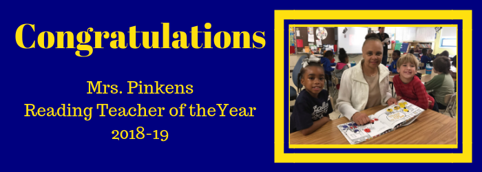 Congratulations Mrs. Pinckens Reading Teacher of the Year 2018-19