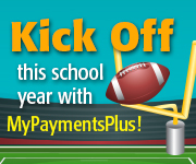 Kick Off this school year with MyPaymentsPlus!