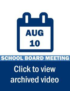 School Board Meeting Video Link: August 10