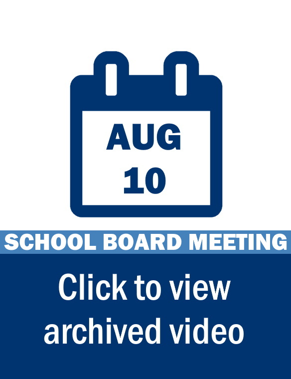School Board Meeting Video Link: August 10
