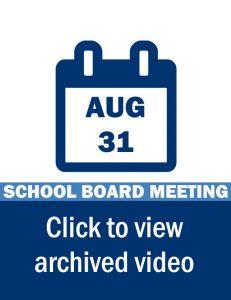 School Board Meeting Video Link: August 31