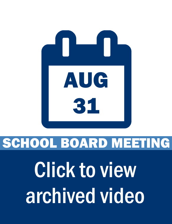 School Board Meeting Video Link: August 31