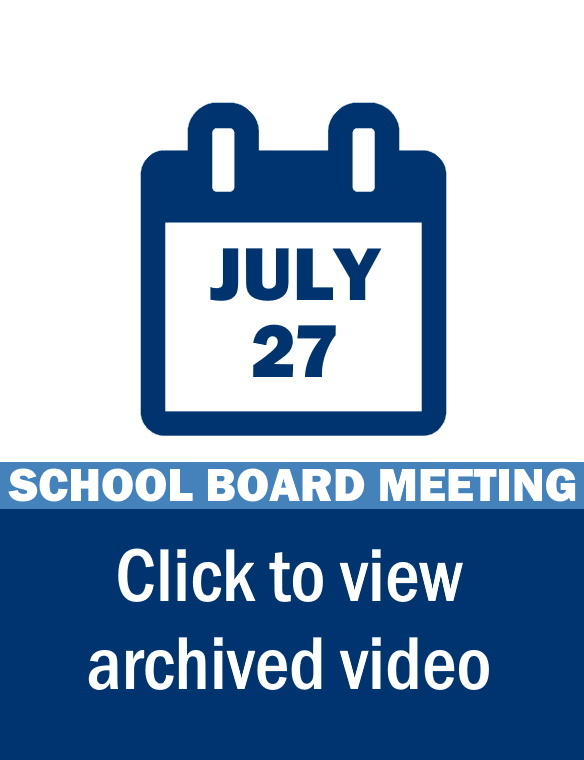 School Board Meeting Video Link: July 27