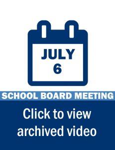 School Board Meeting Video Link: July 6