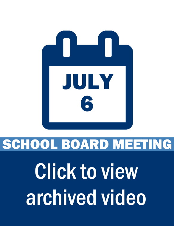 School Board Meeting Video Link: July 6