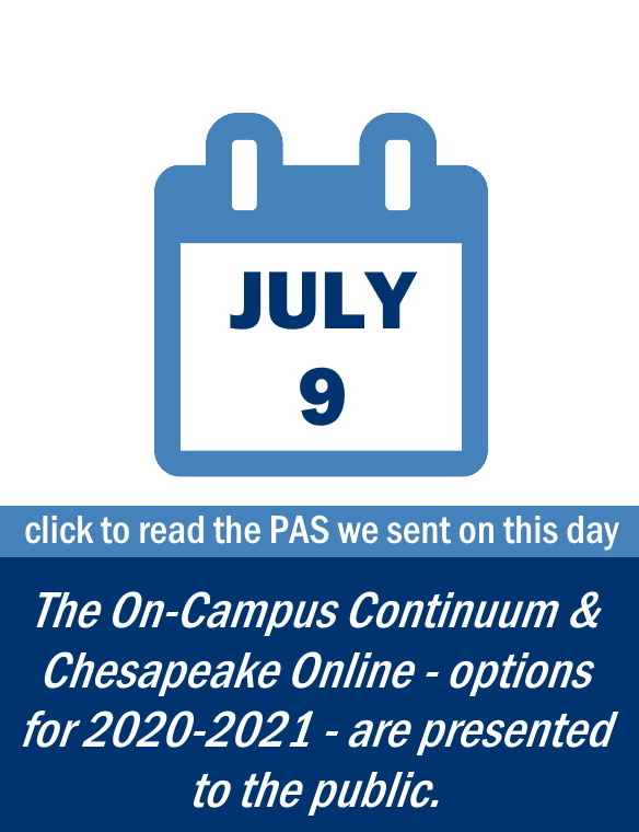 Family Update: July 9 - CLICK TO READ THE PAS WE SENT ON THIS DAY including information on: The On-Campus Continuum & Chesapeake Online options that were presented to the public.