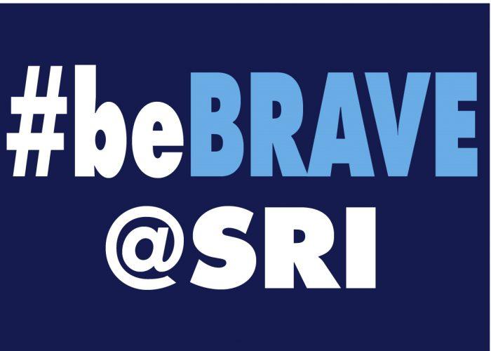 #beBRAVE@SRI