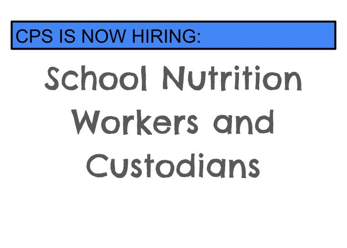 CPS is Now Hiring: School Nutrition Workers and Custodians