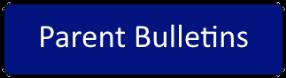 Parent Bulletins
