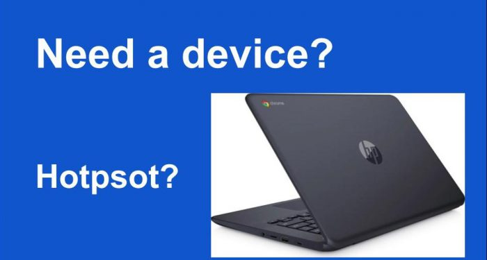 Need a device? Hotpsot?