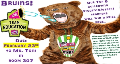 Box Tops Competition due on Feb. 23rd. Our Top 6 collecting students/staff/ teachers will win a prize pack. Giveaways including a FREE Great Wolf Lodge one-night-stay for an entire family in one of their Den Suites (up to $500 value), Chick-fil-A value meals, Cinema Café movie tickets and Spaghetti Eddie's pizzas!
