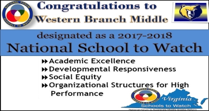 Congratulations to Western Branch Middle designated as a 2017-2018 National School to Watch Academic Excellence, Developmental Responsiveness, Social Equity, and Organizational Support and Processes