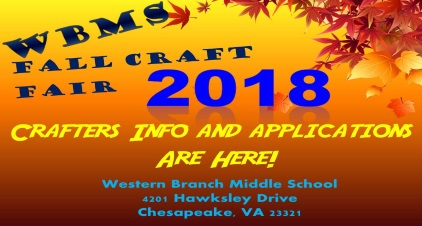 WBMS Fall Craft Fair 2018 Crafters Info and Applications Are Here! Western Branch Middle School 4201 Hawksley Drive Chesapeake, VA 23321