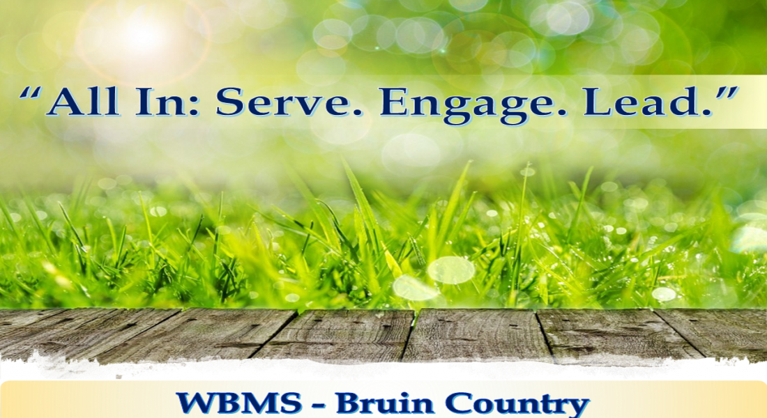 All In: Serve. Engage. Lead. WBMS - Bruin Country