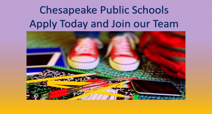 Chesapeake Public Schools Apply Today and Join Our Team