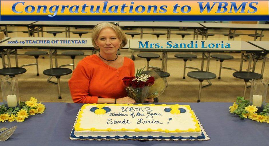 Congratulations to WBMS 2018-19 Teacher of the Year! Mrs. Sandi Loria