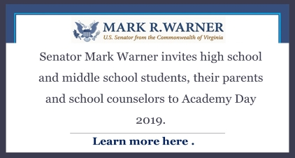 Mark R. Warner the U.S. Senator invites high school and middle school student, their parents, and school counselors to Academy Day 2019: Learn more here.