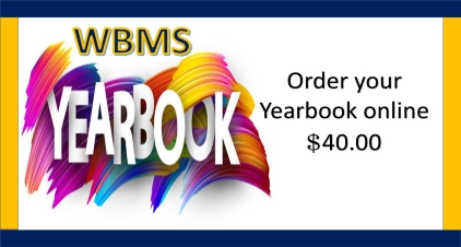 WBMS Yearbook - Order your yearbook online - $40.00
