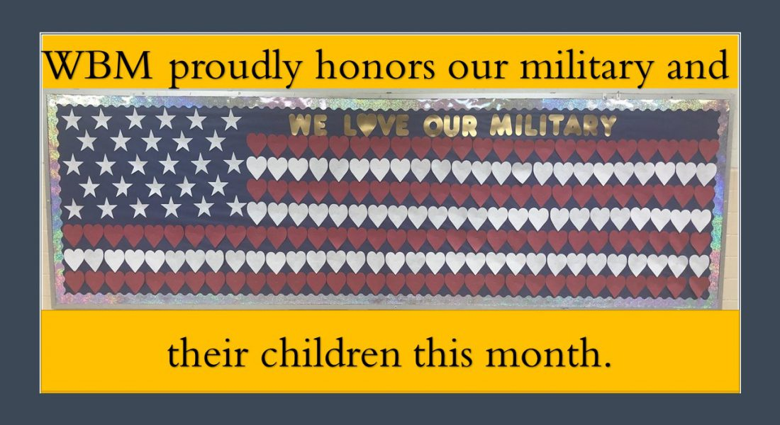 WBM proudly honors our military and their children this month