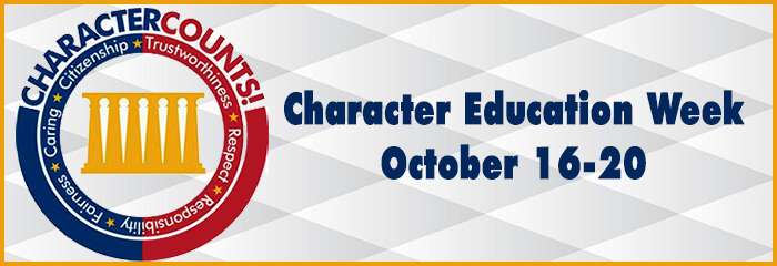 character counts - character education week - october 16-20 - caring, citizenship, trustworthiness, respect, responsibility, fairness