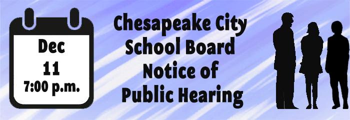 Dec. 11 at 7pm - Chesapeake City School Board Notice of Public Hearing