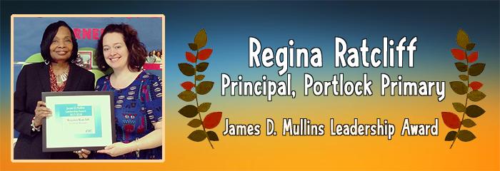 Regina Ratcliff , Principal of Portlock Primary - James D. Mullins Leadership Award