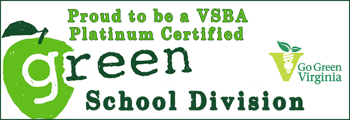 Proud to be a VSBA Platinum Certified Green School Division - Go Green Virginia