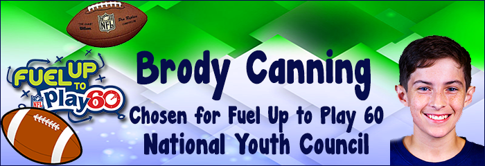 Brody Canning - Chosen for FUEL Up To Play 60's National Youth Council - Fuel up to play 60 logo - footballs