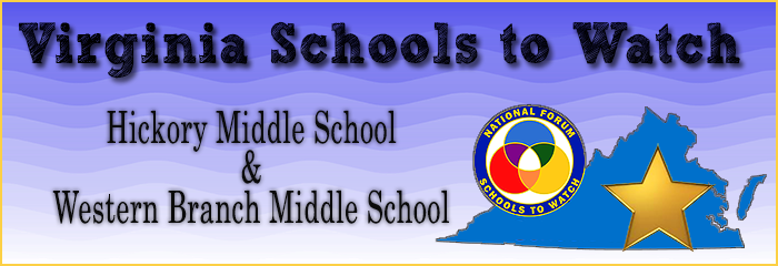 Virginia Schools to Watch - Hickory Middle School & Western Branch Middle School - National Forum Schools to Watch