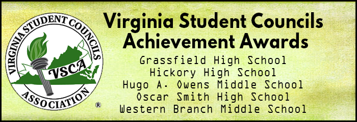 Virginia Student Council's Achievement Awards - Grassfield High School Hickory High School Hugo A. Owens Middle School Oscar Smith High School Western Branch Middle School