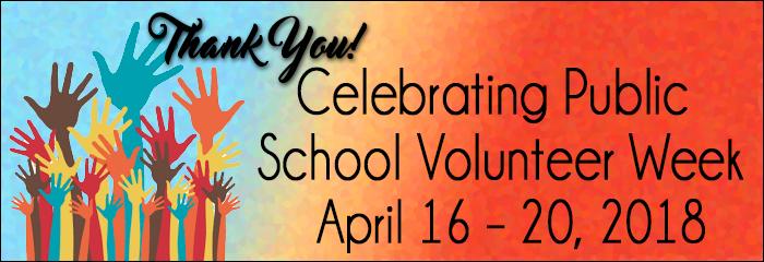 Thank You! Celebrating Public School Volunteer Week April 16-20, 2018
