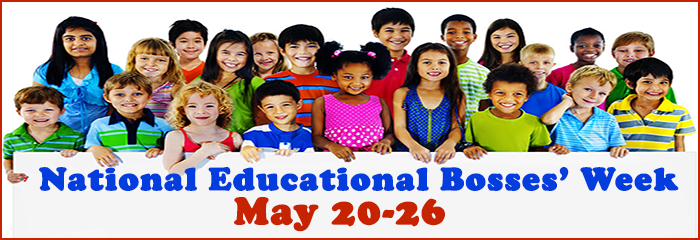 National Educational Bosses' Week May 20-26