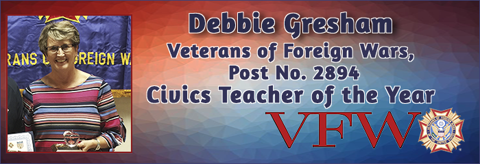 Debbie Gresham Veterans of Foreign Wars, Post No. 2894 Civics Teacher of the Year VFW