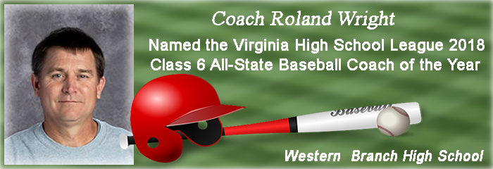 Coach Roland Wright Named the Virginia High School League 2018 Class 6 All-State Baseball Coack of the Year