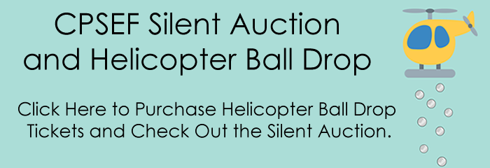 CPSEF Silent Auction and Helicopter Ball Drop Click Here to purchase Helicopter Ball Drop tickets and check out the silent auction.