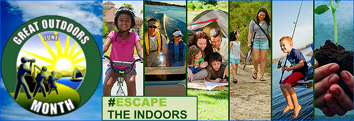 June Great Outdoors Month #Escape the Indoors