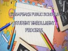 Chesapeake Public Schools Student Enrollment Process
