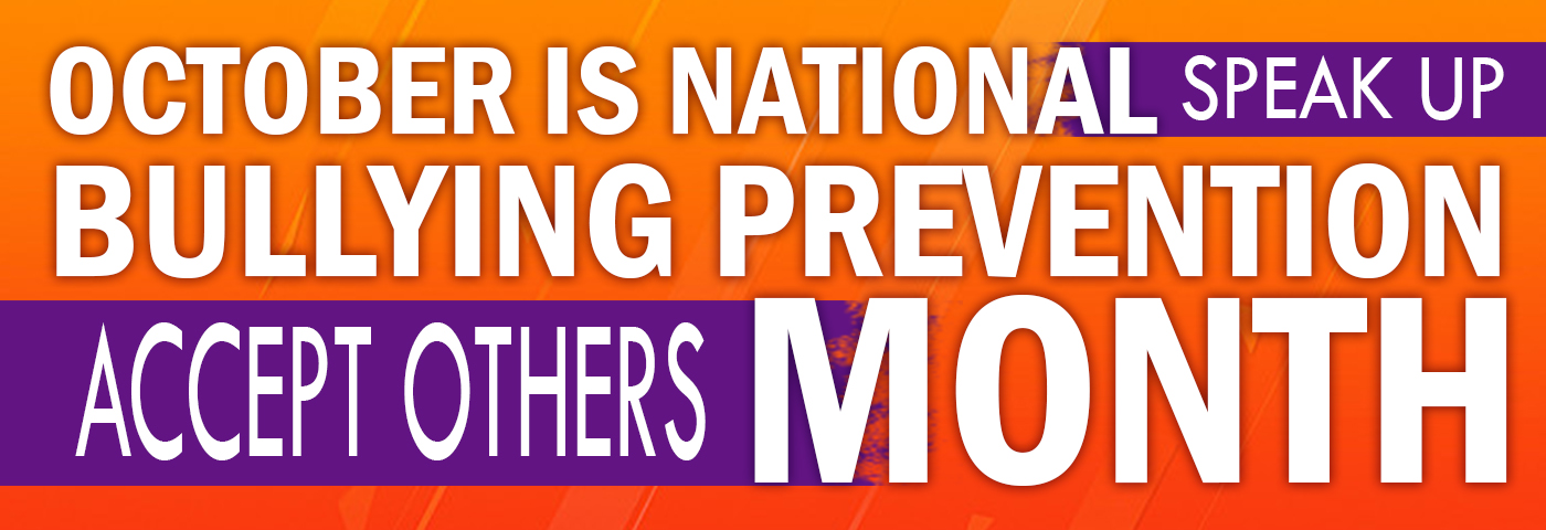 October is National Bullying Prevention Month. Speak Up. Accept Others.