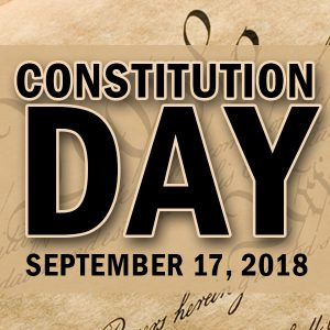 Constitution Day - September 17, 2018