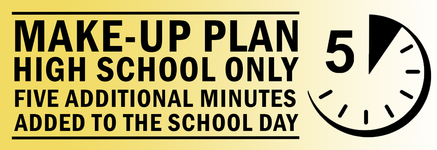 Make-Up Plan: High School Only Five Additional Minutes Added to the School Day