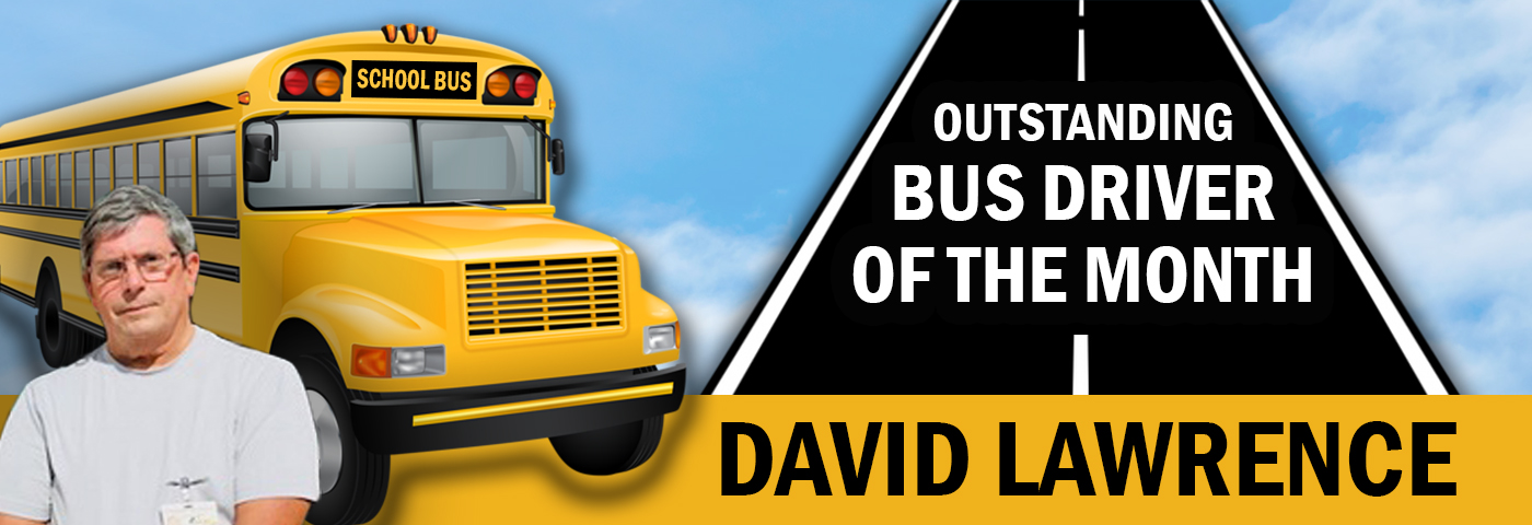 Outstanding Bus Driver of the Month: David Lawrence