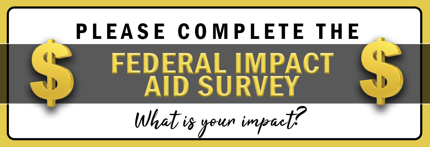 Please complete the Federal Impact Aid Survey: What is your impact?