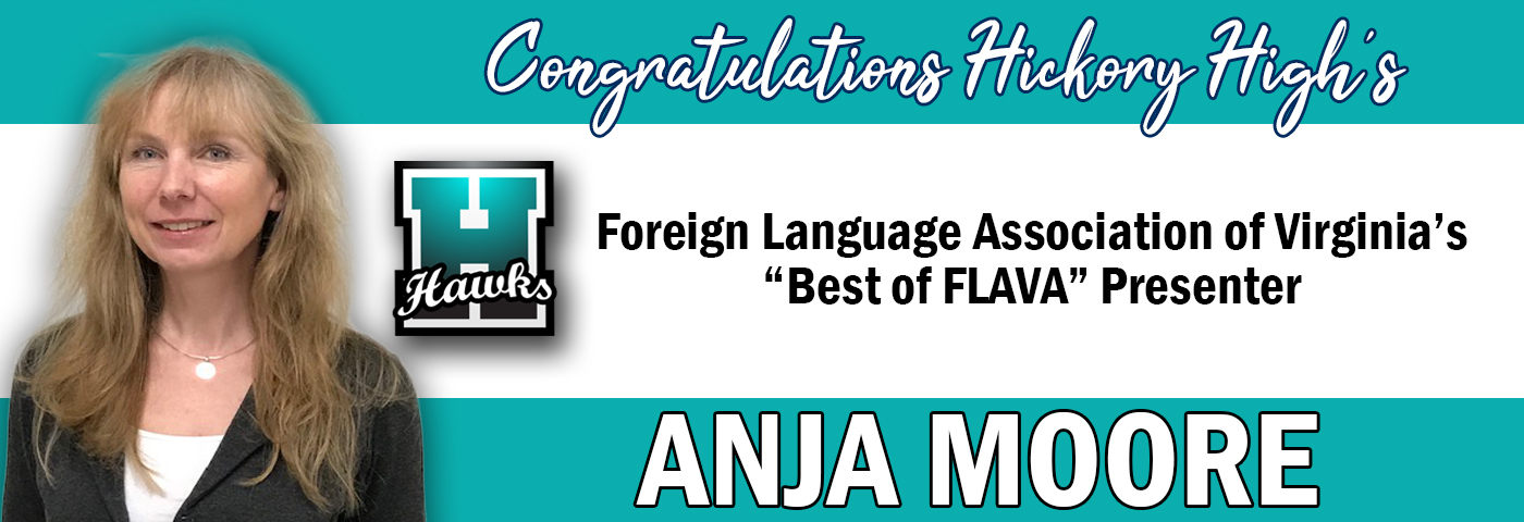 "Congratulations Hickory High's Anja More. Foreign Language Association of Virginia's ""Best of FLAVA"" Presenter."